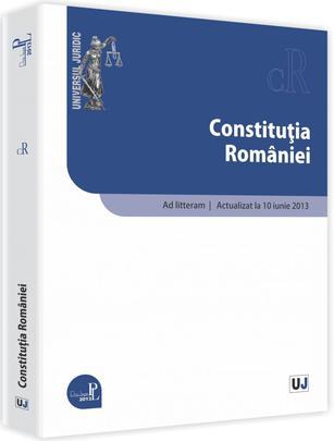 CONSTITUTIA ROMANIEI AD LITTERAM ACTUALIZAT 10 IUNIE 2013