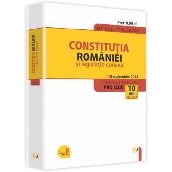 CONSTITUTIA ROMANIEI SI LEGISLATIE CONEXA. LEGISLATIE CONSOLIDATA: 10 SEP 2014
