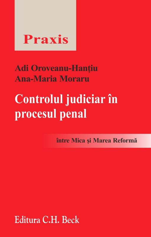 CONTROLUL JUDICIAR IN PROCESUL PENAL INTRE MICA SI MAREA REFORMA