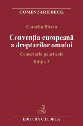 CONVENTIA EUROPEANA A DREPTURILOR OMULUI. COMENTARIU PE ARTICOLE EDITIA 2