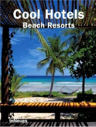 Cool hotels beach resorts (cool hotels) - John Smith