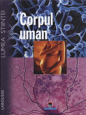 CORPUL UMAN- LUMEA STIINTEI