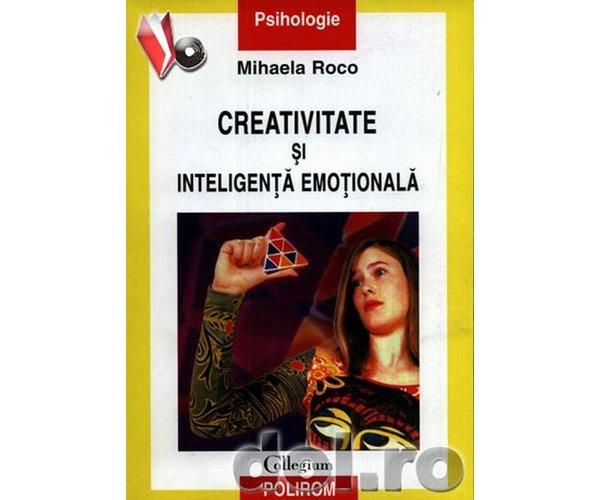 Creativitate si inte ligenta emotionala-reedit, Mihaela Roco