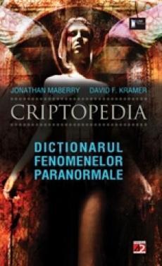 Criptopedia. Dictionarul fenomenelor paranormale - Jonathan Maberry