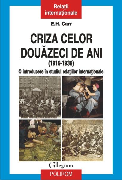CRIZA CELOR DOUAZECI DE ANI (1919-1939): O INTRODUCERE IN STUDIUL RELATIILOR INTERNATIONALE