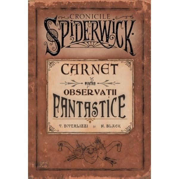CRONICILE SPIDERWICK - CARNET PT. OBSERVATII F