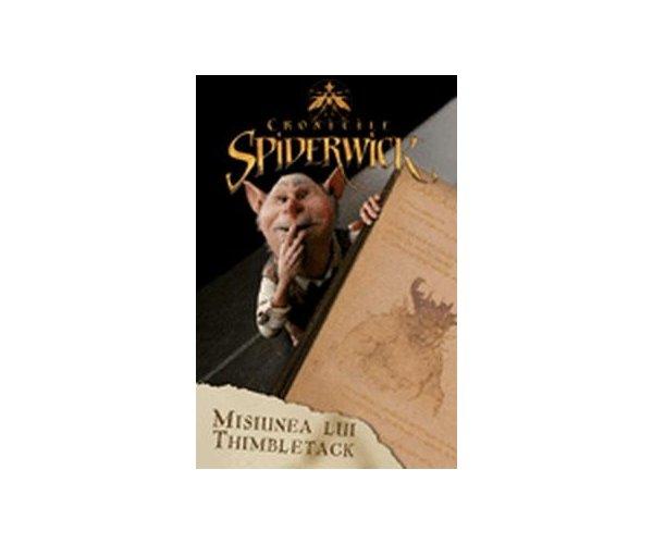 CRONICILE SPIDERWICK - MISIUNEA LUI THIM