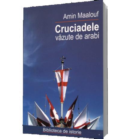Cruciadele Vazute De Arabi - Ed Noua, Reeditare
