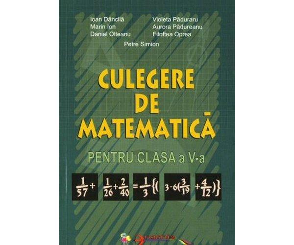 Culegere de matematica pentru clasa a V-a - Ioan Dancila, Petre Simion
