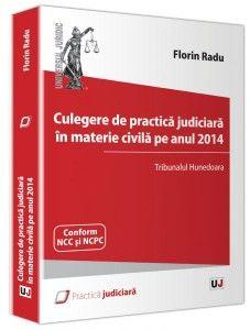 CULEGERE DE PRACTICA JUDICIARA IN MATERIE CIVILA PE ANUL 2014