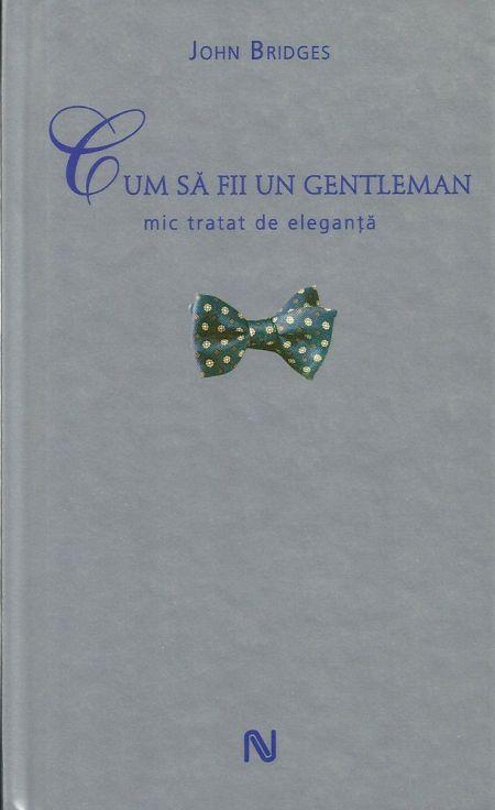 Cum sa fii un gentleman - John Bridges