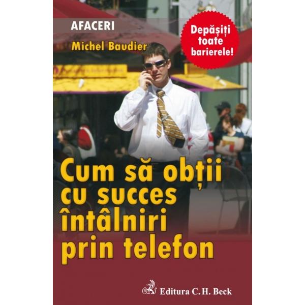 CUM SA OBTII CU SUCCES INTALNIRI PRIN TELEFON