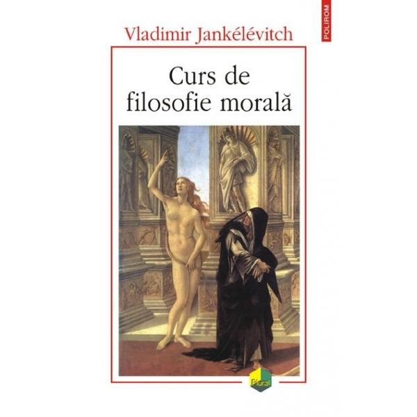 CURS DE FILOSOFIE MORALA