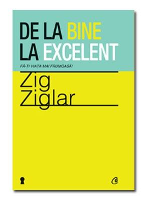 De La Bine La Excelent - Zig Ziglar\n