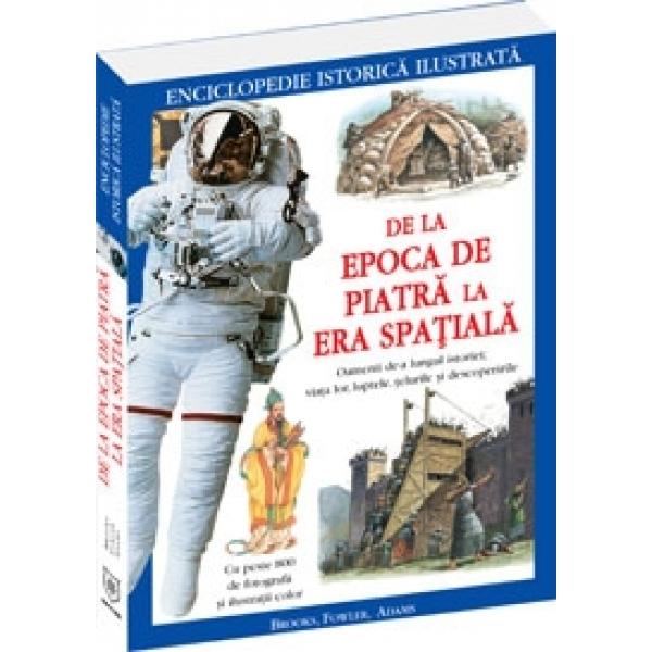 DE LA EPOCA DE PIATRA LA ERA SPATIALA