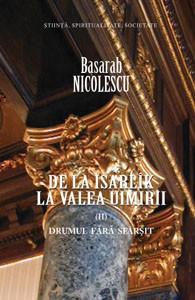 De la Isarlik la Valea Uimirii volumul 2: Drumul fara sfarsit - Basarab Nicolescu