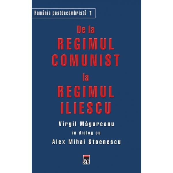 DE LA REGIMUL COMUNIST - REGIMUL ILIESCU