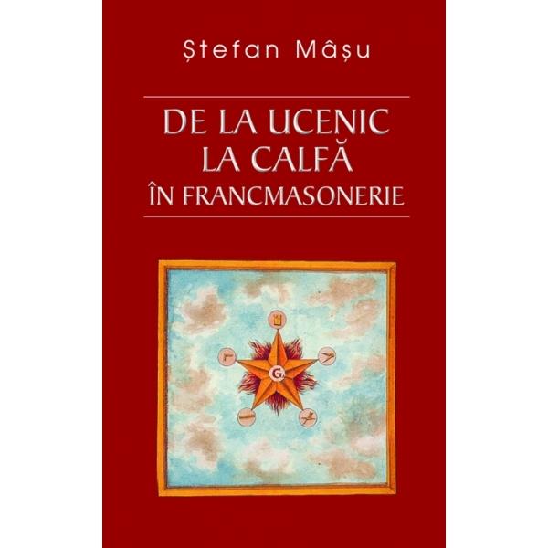 De la ucenic la calfa in Francmasonerie, Stefan Masu