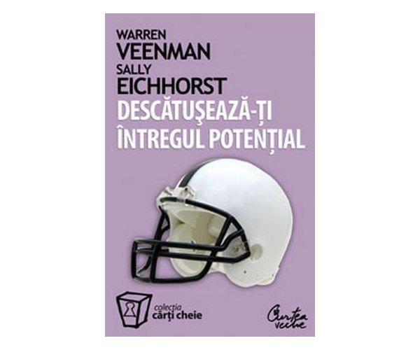 Descatuseaza-ti intregul potential, Warren and Sally Veeman, Eichhorst