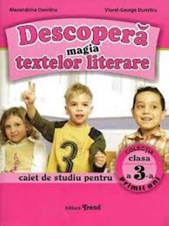 DESCOPERA MAGIA TEXTELOR LITERARE CLASA 3
