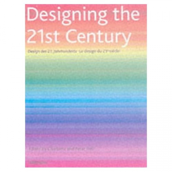 Designing the 21st Century, Charlotte Fiell