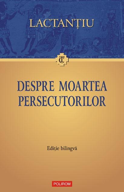 DESPRE MOARTEA PERSECUTORILOR