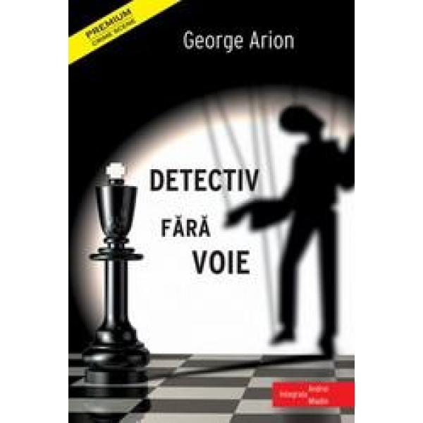 Detectiv fara voie, George Arion