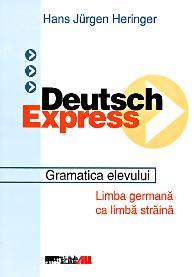 DEUTSCH EXPRESS - GRAMATICA ELEVULUI