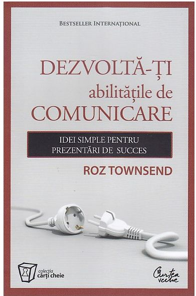 Dezvolta-ti abilitatile de comunicare (reeditare) - Roz Townsend