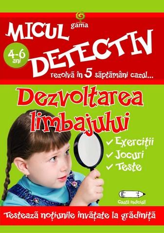 DEZVOLTAREA LIMBAJULUI 3-6 ANI - MICUL DETECTIV
