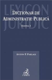 DICTIONAR DE ADMINISTRA TIE PUBLICA . ED. 3