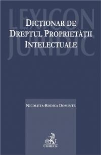 DICTIONAR DE DREPTUL PR L PROPRIETATII INTELECT