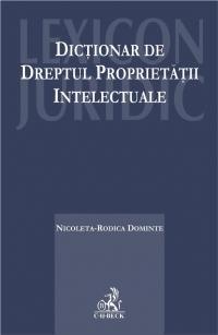 DICTIONAR DE DREPTUL PR L PROPRIETATII INTELECT