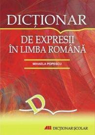 DICTIONAR DE EXPRESII IN LIMBA ROMANA. EDITIA A III-A