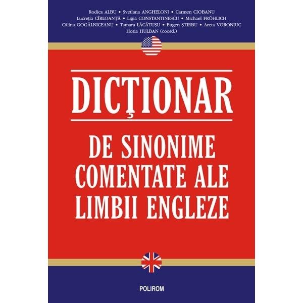 DICTIONAR DE SINONIME COMENTATE ALE LIMBII ENGLEZE CARTONAT