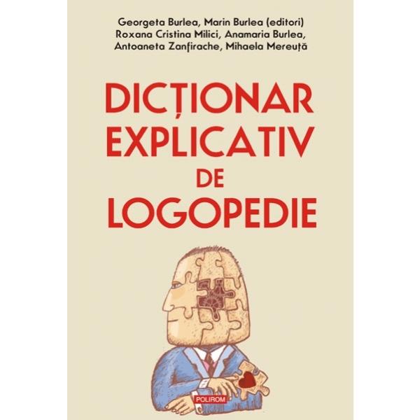 DICTIONAR EXPLICATIV DE LOGOPEDIE