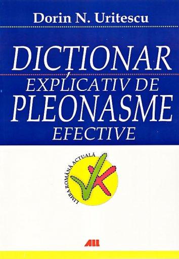 DICTIONAR EXLICATIV DE PLEONASME EFECTIVE