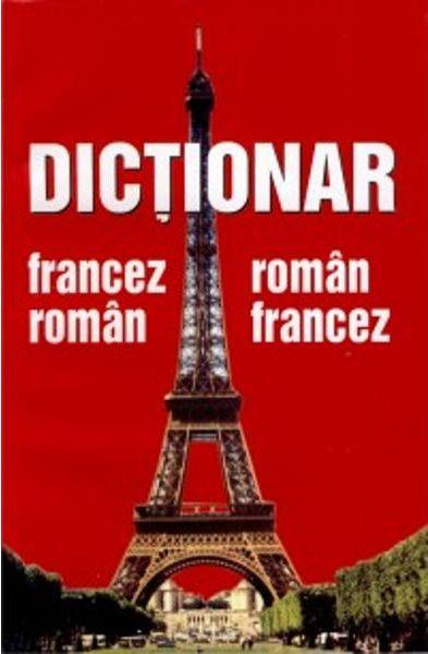 DICTIONAR FRANCEZ-ROMAN ROMAN-FRANCEZ MARE