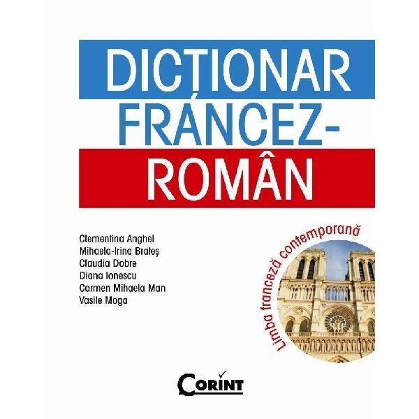 DICTIONAR FRANCEZ ROMAN LIMBA FRANCEZA CONTEMPORANA