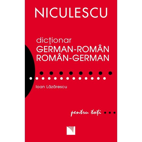 DICTIONAR GERMAN-ROMAN SI ROMAN-GERMAN PENTRU TOTI