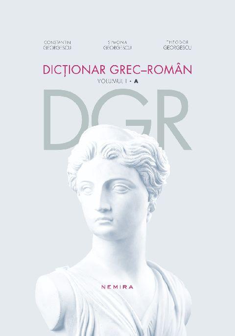 DICTIONAR GREC-ROMAN (VOL 1)