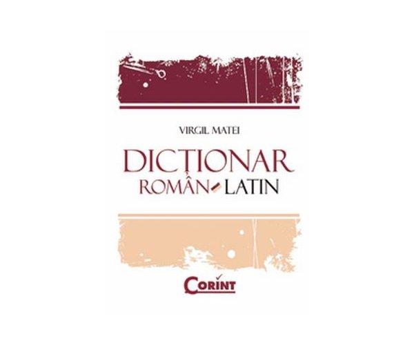 DICTIONAR ROMAN - LATIN