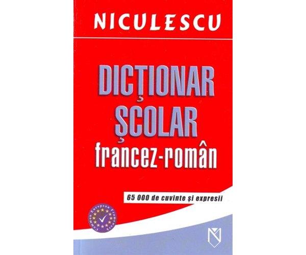DICTIONAR SCOLAR FRANCEZ-ROMAN