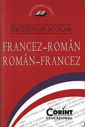 DICTIONAR SCOLAR FRANCEZ-ROMAN ROMAN-FRANCEZ