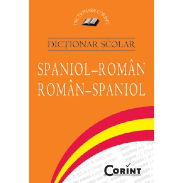 DICTIONAR SCOLAR SPANIOL-ROMAN, ROMAN-SPANIOL