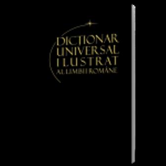 DICTIONAR UNIVERSAL AL LIMBII ROMANE VOLUMUL  11