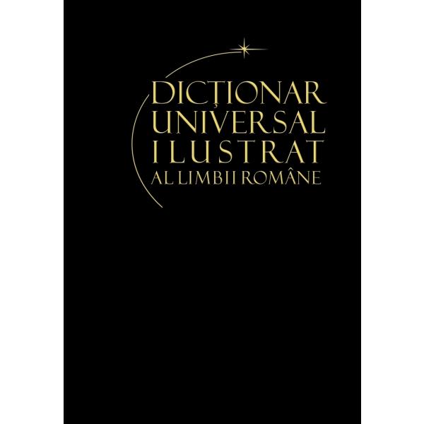 DICTIONAR UNIVERSAL ILUSTRAT AL LIMBII ROMANE VOLUMUL 4