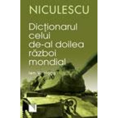 DICTIONARUL CELUI DE-AL DOILEA RAZBOI MONDIAL