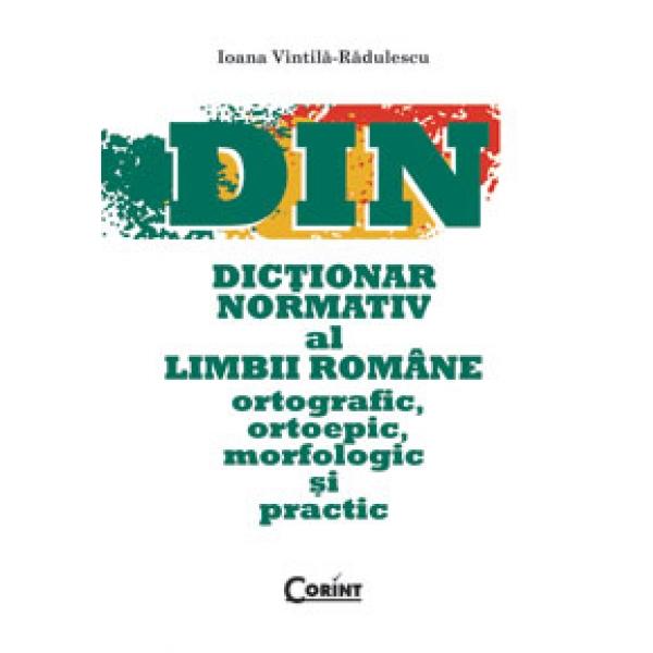 DICTIONAR NORMATIV AL LIMBII ROMANE. DIN