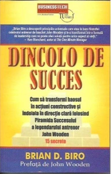 DINCOLO DE SUCCES ヨ CUM SA TRANSFORMI HAOSUL IN ACTIUNI CONSTRUCTIVE SI INDOIALA IN DIRECTIE CLARA FOLOSIND PIRAMIDA